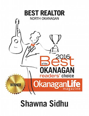 Shawna Sidhu Vernon Realtor  - 2016 Best Realtor North Okanagan awarded by OkanaganLife Magazine